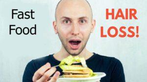 Fast Food Hair Loss